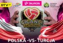 Giganci Siatkówki oraz Polska vs Turcja